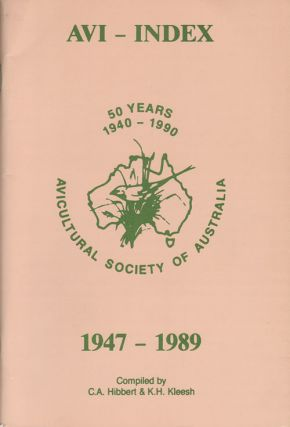 Avi-index: a selected index of Australian Aviculture over 43 years. C. A. Hibbert, K H. Kleesh