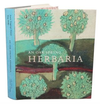 An Oak Spring Herbaria: herbs and herbals from the fourteenth to the nineteenth century. A...