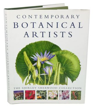 Contemporary botanical artists: the Shirley Sherwood collection. Shirley Sherwood