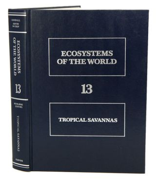 Ecosystems of the world, volume 13: tropical savannas