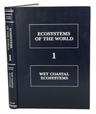 Ecosystems of the world, volume one: wet coastal ecosystems. V. J. Chapman