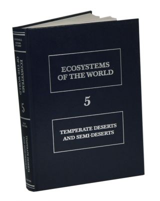 Ecosystems of the world, volume five: temperate deserts and semi-deserts. Neil E. West