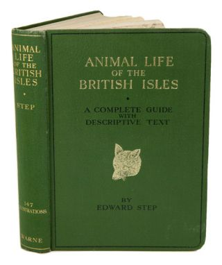 Animal life of the British Isles. Edward Step