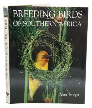 Nesting birds: the breeding habits of Southern African birds. Peter Steyn
