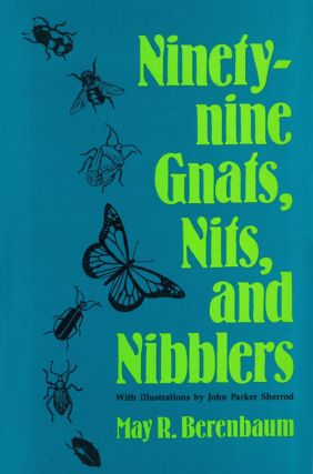 Ninety-nine gnats, nits, and nibblers. May R. Berenbaum