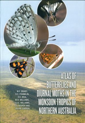 Atlas of butterflies and diurnal moths in the monsoon tropics of northern Australia. Michael Braby