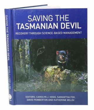 Saving the Tasmanian devil: recovery through science-based management. Carolyn Hogg