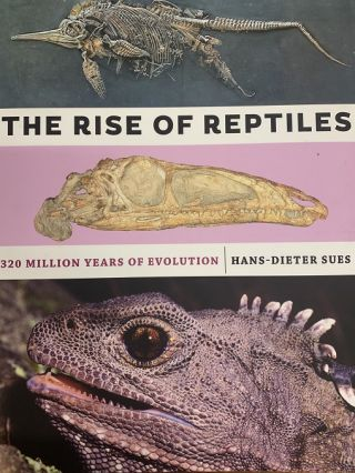 The rise of reptiles: 320 million years of evolution. Hans-Dieter Sues
