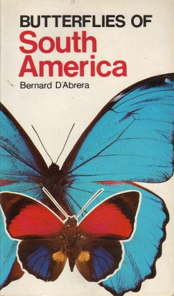Butterflies of South America. Bernard D'Abrera