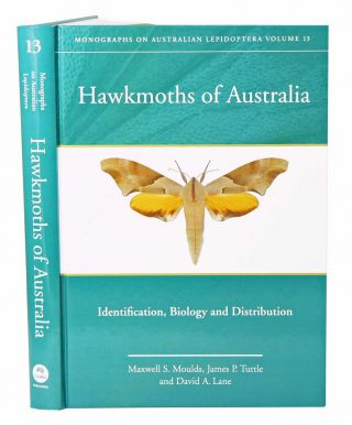 Hawkmoths of Australia: identification, biology and distribution. Maxwell Moulds, James Tuttle,...