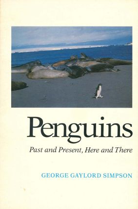 Penguins: past and present, here and there. George Gaylord Simpson