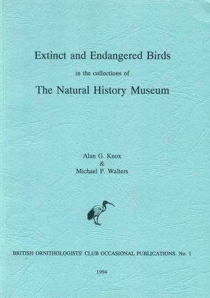 Extinct and endangered birds in the collection of The Natural History Museum. Alan G. Knox,...