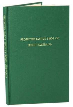 Protected native birds of South Australia. T. Duffield
