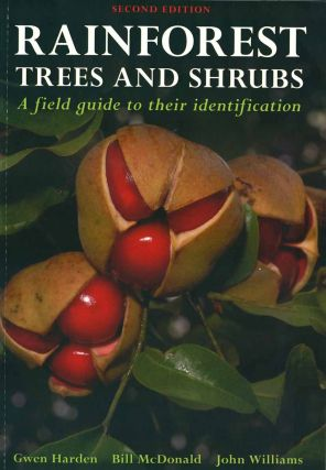 Rainforest trees and shrubs: a field guide to their identification. Gwen Harden, Bill McDonald,...