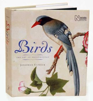 Birds: the art of ornithology. Jonathan Elphick, Robert Prys-Jones