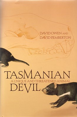 Tasmanian devil: a unique and threatened animal. David Owen, David Pemberton