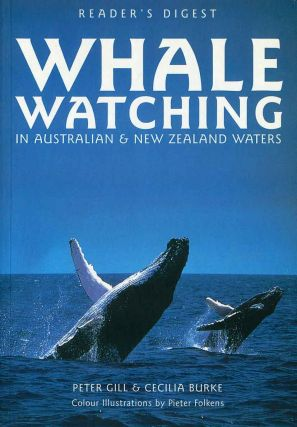 Whale watching in Australian and New Zealand waters. Peter Gill, Cecilia Burke