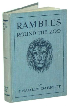Rambles round the zoo. Charles Barrett