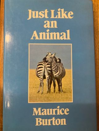 Just like an animal. Maurice Burton