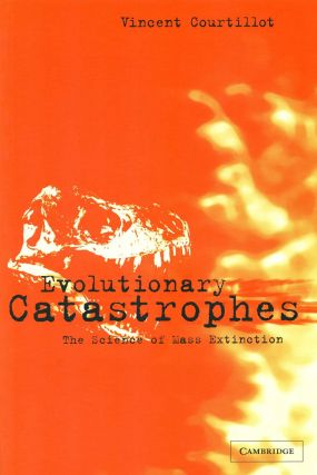 Evolutionary catastrophes: the science of mass extinction. Vincent Courtillot