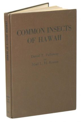 Common insects of Hawaii. David T. Fullaway, Noel L. H. Kraus