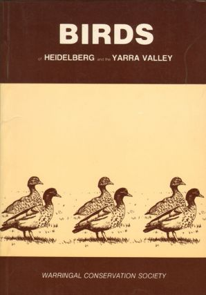 Birds of Heidelberg and the Yarra Valley. Warringal Conservation Society