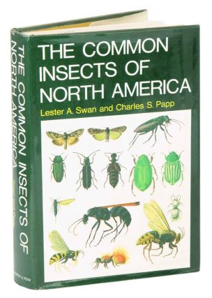 The common insects of North America. Lester A. Swan, Charles S. Papp