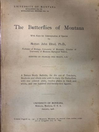 The butterflies of Montana: with keys for determination of species. Morton John Elrod