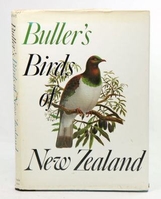 Buller's birds of New Zealand. A new edition of Sir Walter Lawry Buller's A history of the birds...