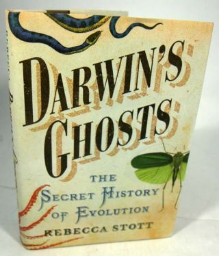 Darwin's ghosts: the secret history of evolution. Rebecca Stott
