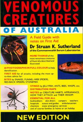 Venomous creatures of Australia: a field guide with notes on first aid. Struan K. Sutherland.