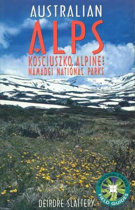 Australian Alps: Kosciuszko, Alpine and Namadgi National Parks. Deirdre Slattery