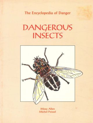 Dangerous insects. Missy Allen, Michel Peissel
