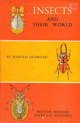Insects and their world. Harold Olroyd