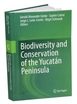 Biodiversity and conservation of the Yucatan peninsula. Gerald Islebe