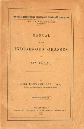 Manual of the indigenous grasses of New Zealand. John Buchanan