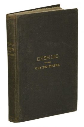 Desmids of the United States and list of American Pediastrums with eleven hundred illustrations...