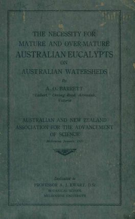 The necessity for mature and over-mature Australian eucalypts on Australian watersheds. A. O....