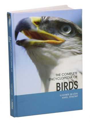 The complete encyclopedia of birds. Vladimir Bejcek, Karel Stasny