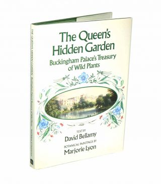 The Queen's hidden garden: Buckingham Palace's treasury of wild plants. David Bellamy