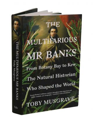 Multifarious Mr Banks: from Botany Bay to Kew, the natural historian who shaped the world.