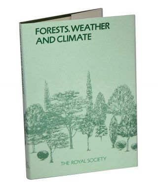 Forests, weather and climate: proceedings of a Royal Society discussion meeting held on 2 and 3...