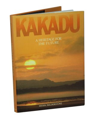 Kakadu: a heritage for the future. Simon Balderstone, Leo Meier