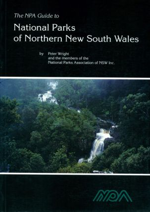 The NPA guide to the national parks of northern New South Wales. Peter Wright