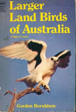 Larger land birds of Australia. Gordon Beruldsen