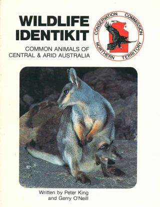 Wildlife identikit: common animals of central and arid Australia. Peter King, Gerry O'Neill
