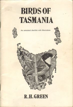 Birds of Tasmania: an annotated checklist with illustrations. R. H. Green