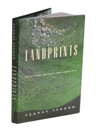 Landprints: reflections on place and landscape. George Seddon