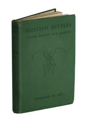 British beetles: their homes and habits. Norman H. Joy