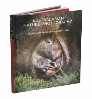 Australasian Nature Photography [AGNPOTY] Sixteenth edition: the year's best wildlife and...